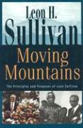 Moving Mountains: The Principles and Purposes of Leon Sullivan