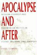 Apocalypse and After: Modern Strategy and Postmodern Tactics in Pound, Williams, and Zukofsky