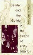 Gender and the Gothic in the Fiction of Edith Wharton - Fedorko, Kathy A.