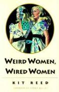 Weird Women, Wired Women