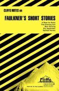 Cliffsnotes Faulkner's Short Stories