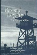 Beyond Loyalty: The Story of a Kibei: The Story of Kibei