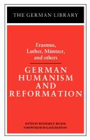 German Humanism and Reformation: Erasmus, Luther, Muntzer, and others Reinhard Paul Becker Editor