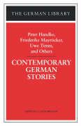 Contemporary German Stories: Peter Handke, Friederike Mayröcker, Uwe Timm, And Others