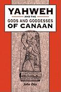 Yahweh and the Gods and Goddesses of Canaan (The Library of Hebrew Bible/old Testament Studies, Band 265)