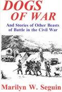 Dogs of War: And Stories of Other Beasts of Battle in the Civil War
