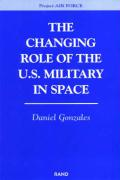 The Changing Role of the U.S. Military Space