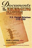 Documents of the Emerging Nation: U.S. Foreign Relations, 1775-1789