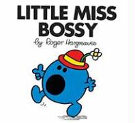 Little Miss Bossy (Mr. Men and Little Miss Series) Roger Hargreaves Author