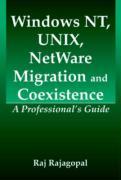 Windows NT, UNIX, NetWare Migration/Coexistence