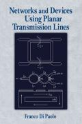 Networks and Devices Using Planar Transmission Lines Franco Di Paolo Author
