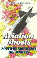 Aviation Ghosts: South by Southeast 165 Degrees