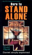 Dare to Stand Alone (Daniel)