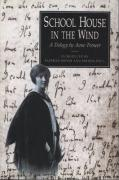 School House in the Wind: A Trilogy by Anne Treneer