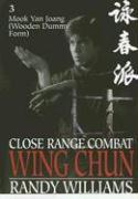 Close Range Combat Wing Chun Vol 3 (Close Range Combat Wing Chun)