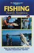 Fishing North America: How to Locate and Catch Every Popular Freshwater Species