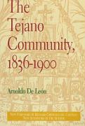 The Tejano Community, 18361900 - de Leon, Arnoldo