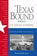Texas Bound: Book II: 22 Texas Stories