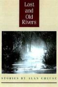 Lost and Old Rivers: Stories by Alan Cheuse
