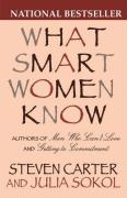 What Smart Women Know: 10 Year Anniversary Edition of The National Bestseller
