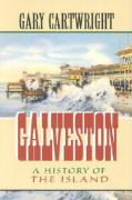 Galveston: A History of the Island Gary Cartwright Author