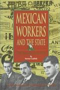 Mexican Workers and the State: From the Porfiriato to NAFTA