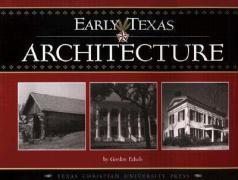 Early Texas Architecture - Echols, Gordon