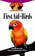 First Aid for Birds (Owner's Guide to a Happy Healthy Pet)