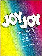 Joy Joy the Mass: Our Family Celebration