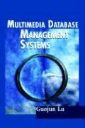 Multimedia Database Management Systems Guojun Lu Author
