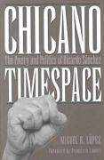 Chicano Timespace: The Poetry and Politics of Ricardo Sanchez