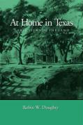 At Home in Texas: Early Views of the Land Robin W Doughty Author