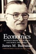 Economics: Between Predictive Science and Moral Philosophy James M. Buchanan Author