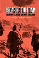 Escaping the Trap: The U.S. Army X Corps in Northeast Korea, 1950 Roy E. Appleman Author