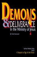 Demons and Deliverance: In the Ministry of Jesus Frank Hammond Author
