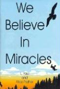 We Believe in Miracles - Prather, L.; Prather, A.