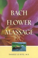 Bach Flower Massage Daniele Lo Rito M.D. Author