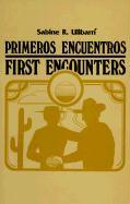 Primeros Encuentros/First Encounters