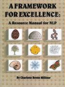 Framework for Excellence: A Resource Manual for Nlp