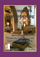 Praying with Understanding: Explanations of Words and Passages in the Book of Common Prayer Roger T. Beckwith Author