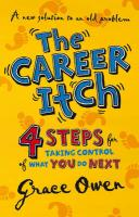 The Career Itch - 4 Steps for Taking Control of What You Do Next