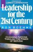 Leadership for the 21st Century: Changing Nations Through the Power of Serving