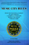 Music City Blues: From the Training Academy to the Streets...a Glimpse at What Life Behind the Badge is Really Like