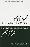 The Brecht Yearbook / Das Brecht Jahrbuch, Volume 35: Brecht-Marxism-Ethics Friedemann J. Weidauer Editor