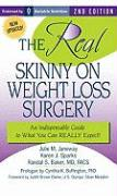 The Real Skinny on Weight Loss Surgery: An Indispensable Guide to What You Can Really Expect!