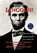 Vote Lincoln! the Presidential Campaign Biography of Abraham Lincoln, 1860; Restored and Annotated (Expanded Edition, Hardcover)