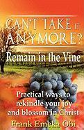 Can't Take It Anymore? Remain in the Vine - Obi, Frank Emeka
