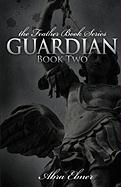 Guardian: Book Two: (Feather Book Series)