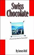 Swiss Chocolate: A Memoir of School in Switzerland