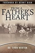 From a Fathers Heart - Horton, Evon
